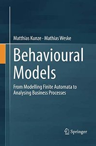 Behavioural Models: From Modelling Finite Automata to Analysing Business Processes-cover