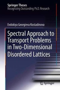 Spectral Approach to Transport Problems in Two-Dimensional Disordered Lattices: Physical Interpretation and Applications (Springer Theses)-cover