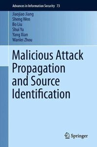 Malicious Attack Propagation and Source Identification (Advances in Information Security)
