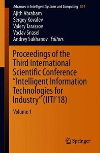 "Proceedings of the Third International Scientific Conference ""Intelligent Information Technologies for Industry"" (IITI'18): Volume 1 (Advances in Intelligent Systems and Computing)-cover"