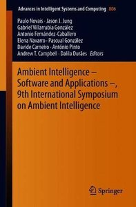Ambient Intelligence – Software and Applications –, 9th International Symposium on Ambient Intelligence (Advances in Intelligent Systems and Computing)-cover
