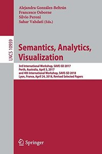 Semantics, Analytics, Visualization: 3rd International Workshop, SAVE-SD 2017, Perth, Australia, April 3, 2017, and 4th International Workshop, ... Papers (Lecture Notes in Computer Science)-cover