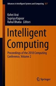 Intelligent Computing: Proceedings of the 2018 Computing Conference, Volume 2 (Advances in Intelligent Systems and Computing)-cover