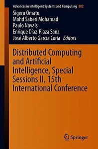 Distributed Computing and Artificial Intelligence, Special Sessions II, 15th International Conference (Advances in Intelligent Systems and Computing)