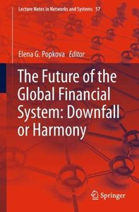 The Future of the Global Financial System: Downfall or Harmony (Lecture Notes in Networks and Systems)-cover