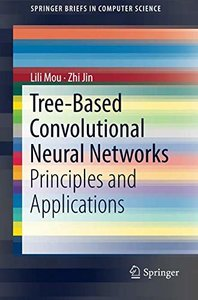 Tree-Based Convolutional Neural Networks: Principles and Applications (SpringerBriefs in Computer Science)-cover