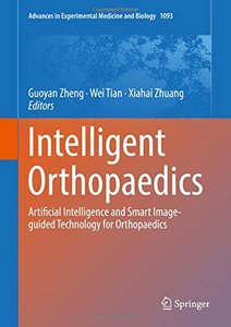 Intelligent Orthopaedics: Artificial Intelligence and Smart Image-guided Technology for Orthopaedics (Advances in Experimental Medicine and Biology)-cover