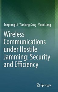 Wireless Communications under Hostile Jamming: Security and Efficiency-cover