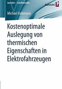 Kostenoptimale Auslegung von thermischen Eigenschaften in Elektrofahrzeugen (AutoUni – Schriftenreihe) (German Edition)-cover
