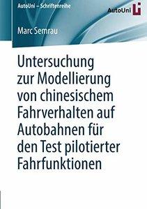 Untersuchung zur Modellierung von chinesischem Fahrverhalten auf Autobahnen für den Test pilotierter Fahrfunktionen (AutoUni – Schriftenreihe) (German Edition)-cover