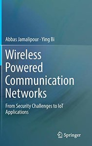 Wireless Powered Communication Networks: From Security Challenges to IoT Applications-cover