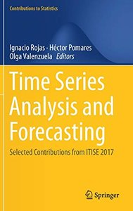 Time Series Analysis and Forecasting: Selected Contributions from ITISE 2017 (Contributions to Statistics)-cover