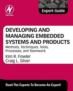 Developing and Managing Embedded Systems and Products: Methods, Techniques, Tools, Processes, and Teamwork-cover