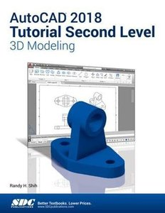 AutoCAD 2018 Tutorial Second Level 3D Modeling-cover