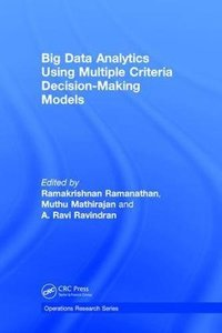 Big Data Analytics Using Multiple Criteria Decision-Making Models (Operations Research Series)-cover