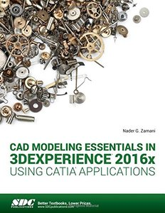 CAD Modeling Essentials in 3DEXPERIENCE 2016x Using CATIA Applications-cover