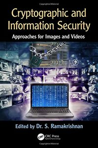 Cryptographic and Information Security Approaches for Images and Videos-cover