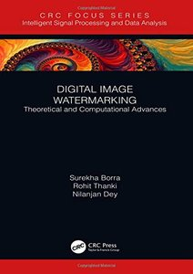 Digital Image Watermarking: Theoretical and Computational Advances (Intelligent Signal Processing and Data Analysis)-cover