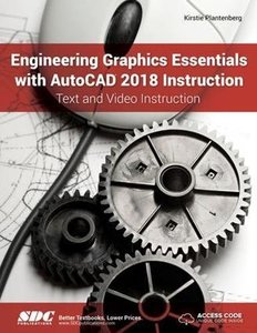 Engineering Graphics Essentials with AutoCAD 2018 Instruction-cover