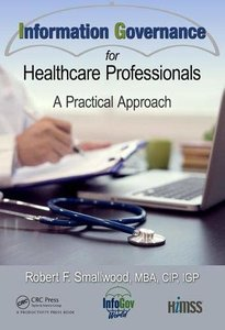 Information Governance for Healthcare Professionals: A Practical Approach (HIMSS Book Series)-cover