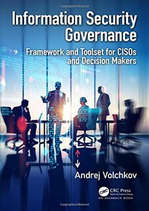 Information Security Governance: Framework and Toolset for CISOs and Decision Makers-cover