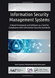 Information Security Management Systems: A Novel Framework and Software as a Tool for Compliance with Information Security Standard-cover