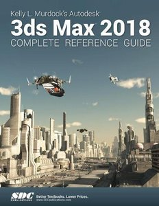 Kelly L. Murdock's Autodesk 3ds Max 2018 Complete Reference Guide-cover