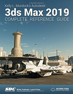 Kelly L. Murdock's Autodesk 3ds Max 2019 Complete Reference Guide-cover