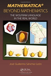 Mathematica Beyond Mathematics: The Wolfram Language in the Real World-cover