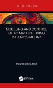 Modeling and Control of AC Machine using MATLAB®/SIMULINK-cover