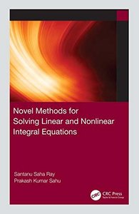 Novel Methods for Solving Linear and Nonlinear Integral Equations-cover