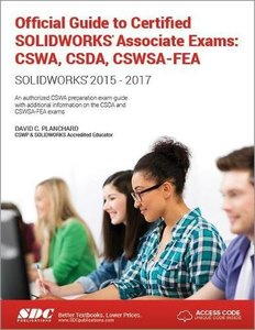 Official Guide to Certified SOLIDWORKS Associate Exams: CSWA, CSDA, CSWSA-FEA (SOLIDWORKS 2015 - 2017)-cover
