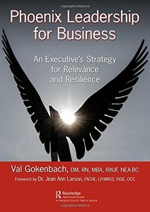 Phoenix Leadership for Business: An Executive's Strategy for Relevance and Resilience-cover