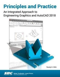 Principles and Practice An Integrated Approach to Engineering Graphics and AutoCAD 2018-cover