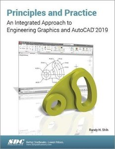 Principles and Practice An Integrated Approach to Engineering Graphics and AutoCAD 2019-cover