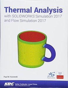 Thermal Analysis with SOLIDWORKS Simulation 2017 and Flow Simulation 2017-cover