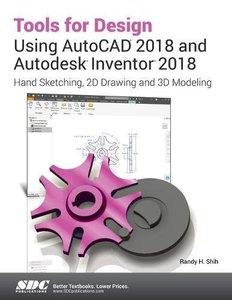 Tools for Design Using Autocad 2018 and Autodesk Inventor 2018-cover