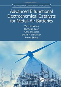 Advanced Bifunctional Electrochemical Catalysts for Metal-Air Batteries (Electrochemical Energy Storage and Conversion)-cover