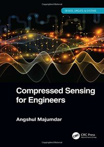 Compressed Sensing for Engineers (Devices, Circuits, and Systems)