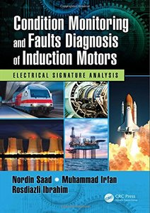 Condition Monitoring and Faults Diagnosis of Induction Motors: Electrical Signature Analysis-cover