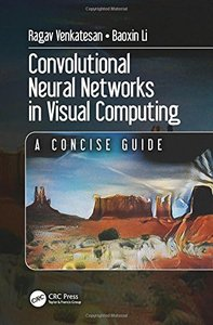 Convolutional Neural Networks in Visual Computing: A Concise Guide (Data-Enabled Engineering)-cover