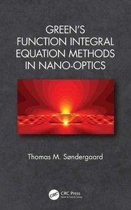 Green's Function Integral Equation Methods in Nano-Optics-cover