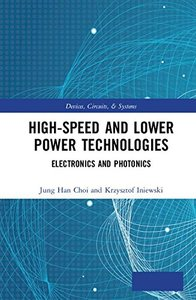 High-Speed and Lower Power Technologies: Electronics and Photonics (Devices, Circuits, and Systems)-cover