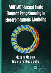 MATLAB-based Finite Element Programming in Electromagnetic Modeling-cover