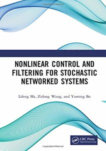 Nonlinear Control and Filtering for Stochastic Networked Systems-cover