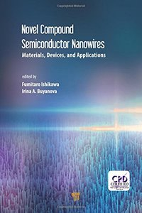 Novel Compound Semiconductor Nanowires: Materials, Devices, and Applications-cover