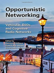 Opportunistic Networking: Vehicular, D2D and Cognitive Radio Networks-cover