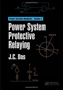 Power System Protective Relaying (Power Systems Handbook) (Volume 3)