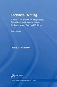 Technical Writing: A Practical Guide for Engineers, Scientists, and Nontechnical Professionals, Second Edition (What Every Engineer Should Know)-cover