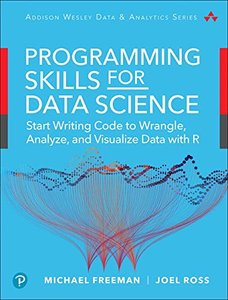 Programming Skills for Data Science: Start Writing Code to Wrangle, Analyze, and Visualize Data with R (Addison-Wesley Data & Analytics Series)-cover